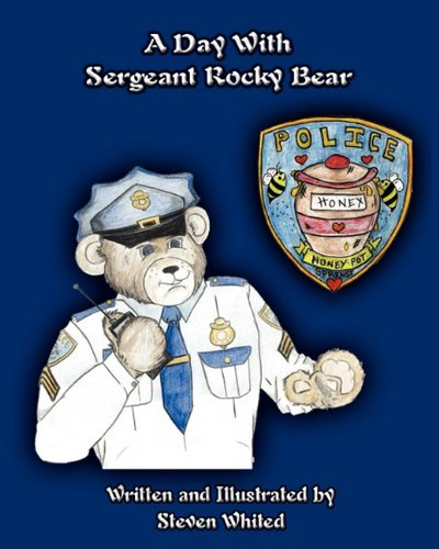 A Day With Sergeant Rocky Bear: Steven Whited