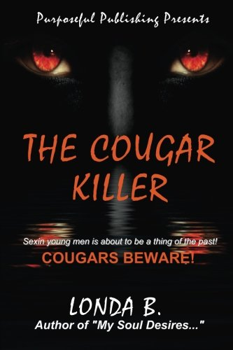 The Cougar Killer : Just When Sexin': Londa B.