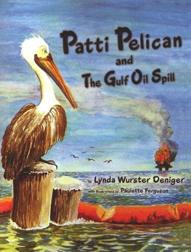 Patti Pelican and the Gulf Oil Spill: Lynda Wurster Deniger