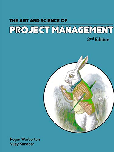 9780983178842: The Art and Science of Project Management