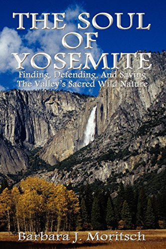 9780983179726: The Soul of Yosemite: Finding, Defending, and Saving the Valley's Sacred Wild Nature
