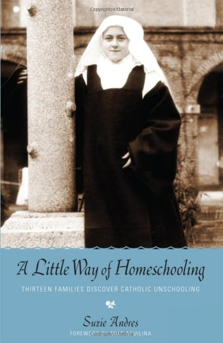 9780983180005: A Little Way of Homeschooling