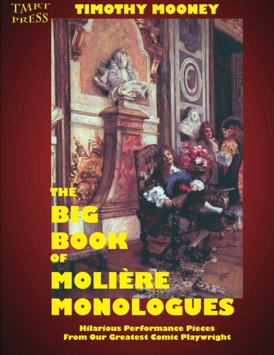 9780983181217: The Big Book of Moliere Monologues: Hilarious Performance Pieces From Our Greatest Comic Playwright