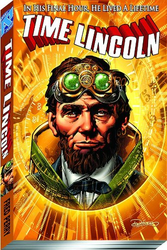 9780983182375: Time Lincoln Volume 1: Fate of the Union TP