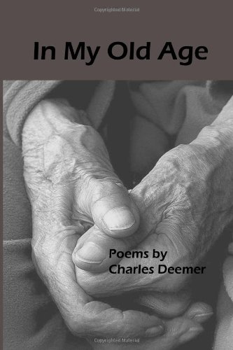 9780983184058: In My Old Age: Poems