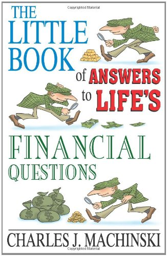 9780983184904: The Little Book of Answers to Life's Financial Questions: The 10 Core Principles required for achieving financial success and abundance