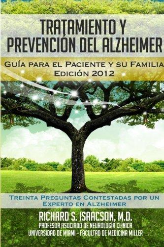9780983186946: Tratamiento y Prevención del Alzheimer: Guía para el paciente y su familia: (Información sobre la Enfermedad de Alzheimer para los Estados Unidos, Latinoamérica y España) (Spanish Edition)