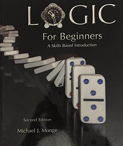 9780983188421: Logic For Beginners A Skills Based Introduction