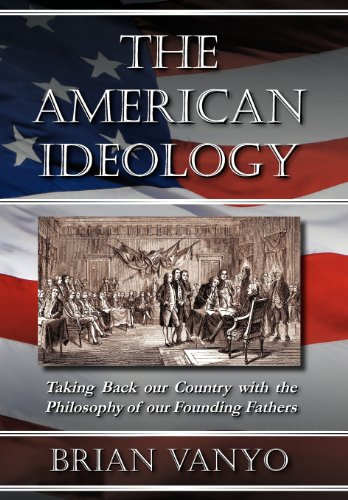 9780983193302: The American Ideology: Taking Back our Country with the Philosophy of our Founding Fathers
