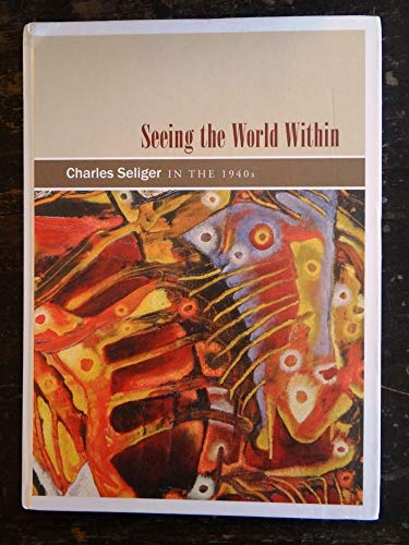 Seeing the World Within: Charles Seliger in: Stuhlman, Jonathan; Dubois,