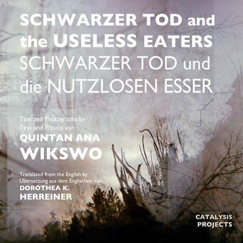 9780983194316: Schwarzer Tod and the Useless Eaters / Schwarzer Tod und die Nutzlosen Esser (Catalysis Projects)