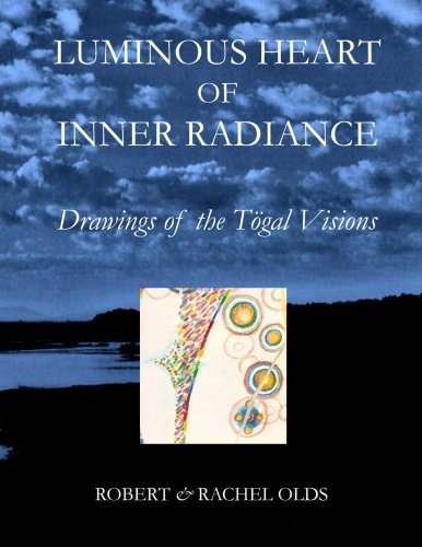 9780983194507: Luminous Heart of Inner Radiance: Drawings of the Togal Visions