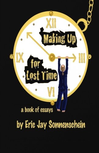 9780983194705: Making Up For Lost Time