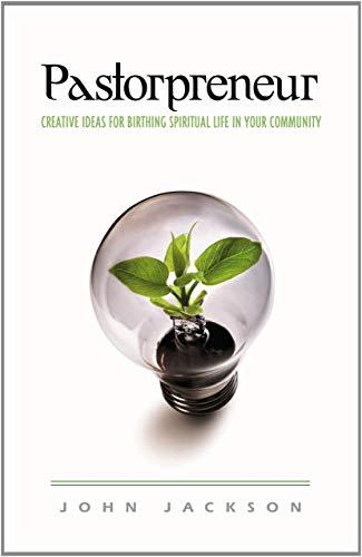 9780983195856: Pastorpreneur: Creative Ideas for Birthing Spiritual Life in Your Community