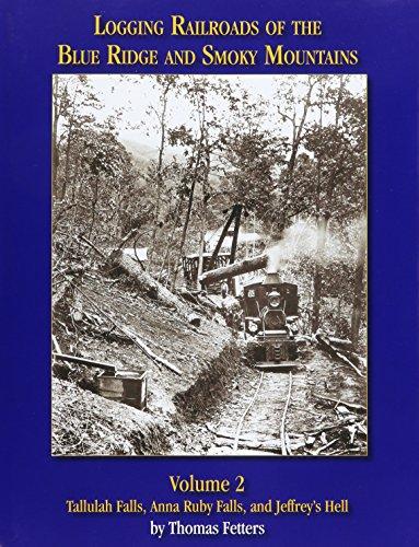Logging Railroads of the Blue Ridge and: Thomas Fetters