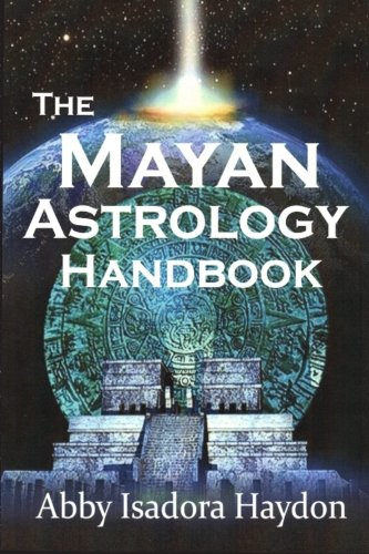 9780983198017: The Mayan Astrology Handbook