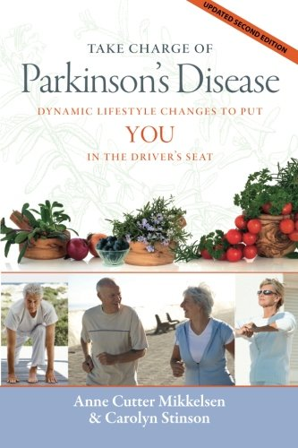 9780983198239: Take Charge of Parkinson's Disease: Dynamic Lifestyle Changes to Put YOU in the Driver's Seat