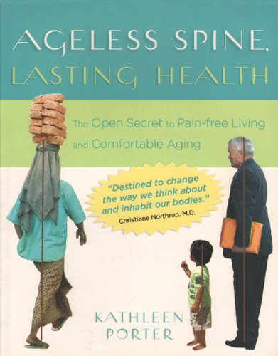 9780983200529: Ageless Spine, Lasting Health: The Open Secret to Pain-Free Living and Comfortable Aging