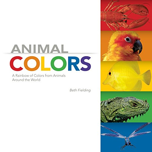 9780983201489: Animal Colors: A Rainbow of Colors from Animals Around the World