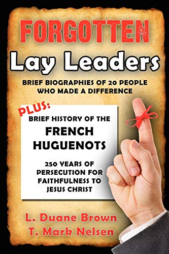 Forgotten Lay Leaders (Paperback): L Duane Brown,