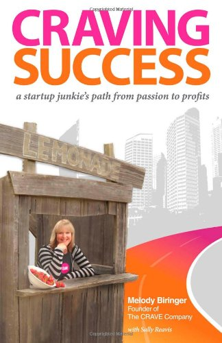 9780983204725: Craving Success (a startup junkie's path from passion to profits)