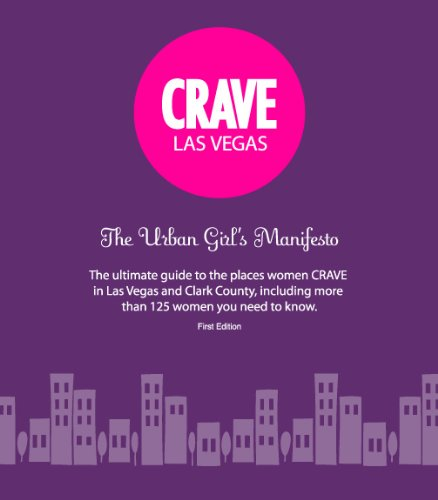 CRAVE Las Vegas the Urban Girl's Manifesto 1st Ed: Melody Biringer