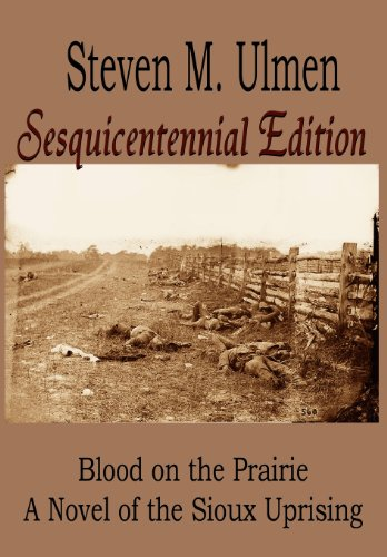 9780983205746: Blood on the Prairie - A Novel of the Sioux Uprising Sesquicentennial Edition