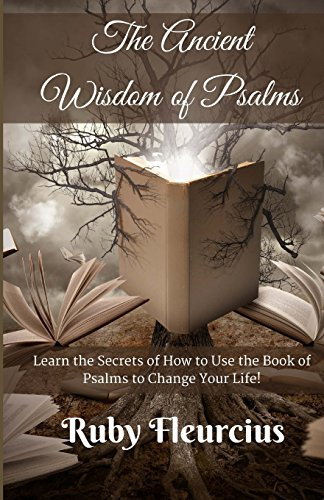 9780983207542: The Ancient Wisdom of Psalms: Learn the Secrets of How to Use the Book of Psalms to Change Your Life!