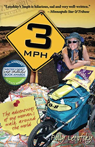 9780983208501: 3mph: The Adventures of One Woman's Walk Around the World