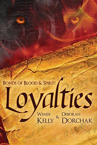 Bonds of Blood &Spirit: Loyalties: Wendi Kelly
