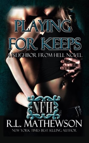 9780983212546: Playing for Keeps (Neighbor from Hell)