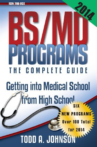 9780983213260: BS/MD Programs-The Complete Guide: Getting into Medical School from High School