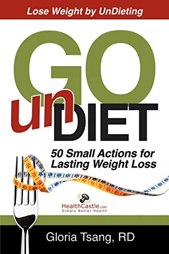 Go UnDiet: 50 Small Actions for Lasting Weight Loss: Gloria Tsang