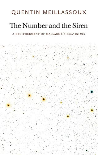 9780983216926: The Number and the Siren: A Decipherment of Mallarme's Coup De Des