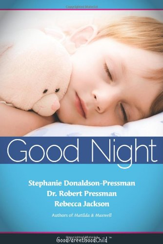9780983218302: Good Nights Now: A Parent's guide to helping children sleep in their own beds without a fuss! (GoodParentGoodChild)