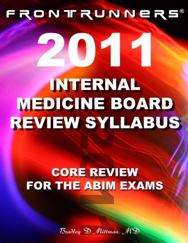9780983221302: FRONTRUNNERS Internal Medicine Board Review Syllabus 2011: Core Review for the ABIM Certification & Recertification Exams!