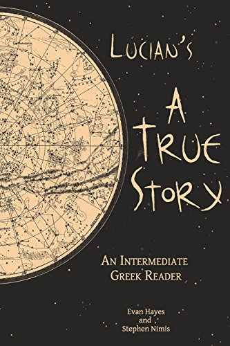 9780983222804: Lucian's A True Story: An Intermediate Greek Reader: Greek Text with Running Vocabulary and Commentary