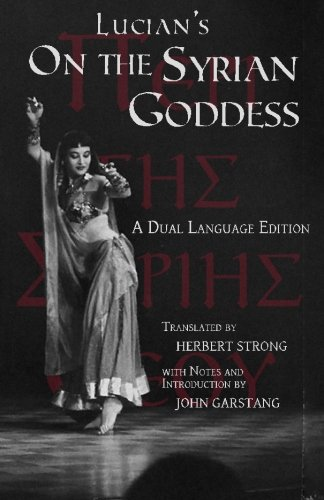 9780983222866: Lucian's On the Syrian Goddess: A Dual Language Edition