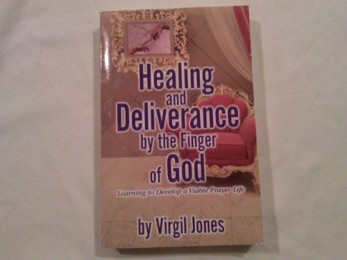 9780983222903: Healing and Deliverance By the Finger of God