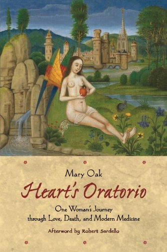 HEARTS ORATORIO: One Womans Journey Through Love, Death & Modern Medicine