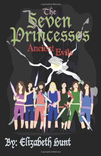 9780983227311: The Seven Princesses: Ancient Evils