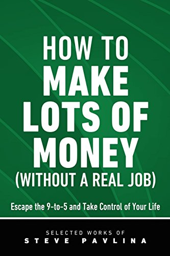 How to Make Lots of Money - Escape the 9-to-5 and Take Control of Your Life