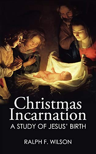 9780983231035: Christmas Incarnation: A Study of Jesus' Birth and of Mary, Joseph, Angels, and the Wise Men