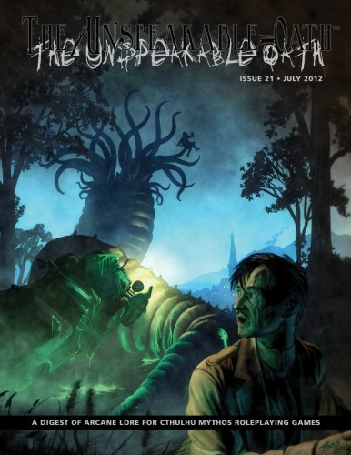9780983231394: The Unspeakable Oath 21: A Digest of Arcane Lore for Cthulhu Mythos RolePlaying Games