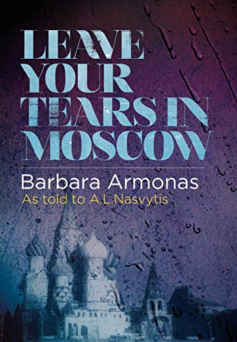 Leave Your Tears in Moscow: Barbara Armonas