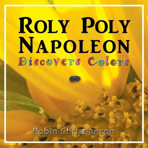 9780983235507: Roly Poly Napoleon Discovers Colors