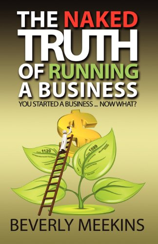 The Naked Truth of Running a Business: Meekins, Beverly