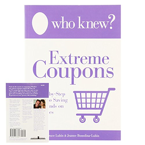 Who Knew? - Extreme Coupons A Step-by-Step: Lubin, Bruce; Bossolina-Lubin,