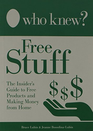 9780983237679: Who Knew? - Free Stuff The Insider's Guide to Free Products and Making Money from Home