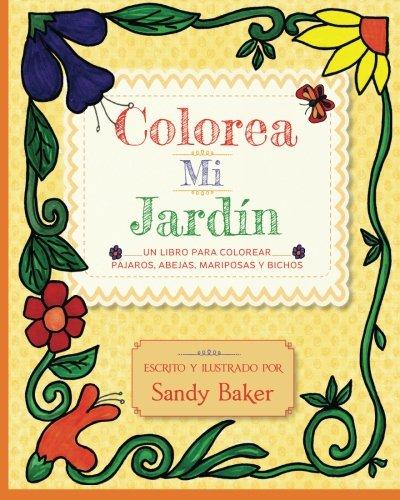 9780983238386: Colorea Mi Jardin: un libro para colorear påjaros, abejas, mariposas y bichos (Spanish Edition)